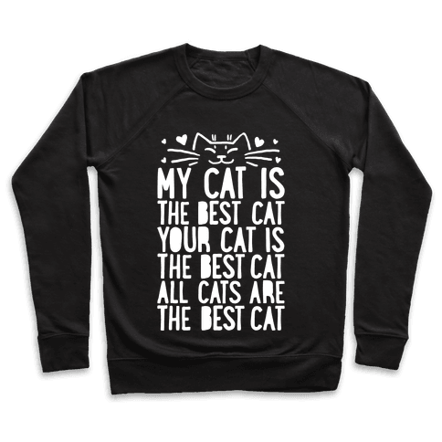 Every Cat Is The Best Cat Pullover