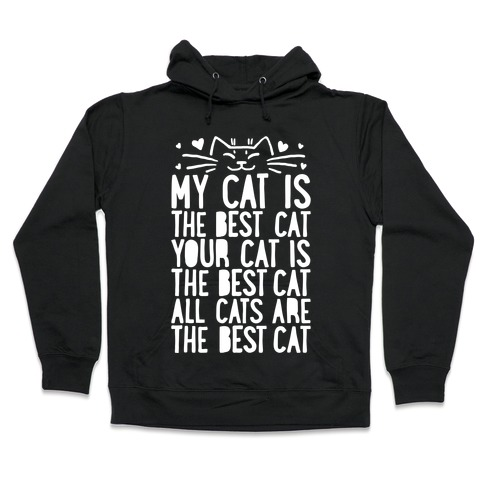 Every Cat Is The Best Cat Hooded Sweatshirt