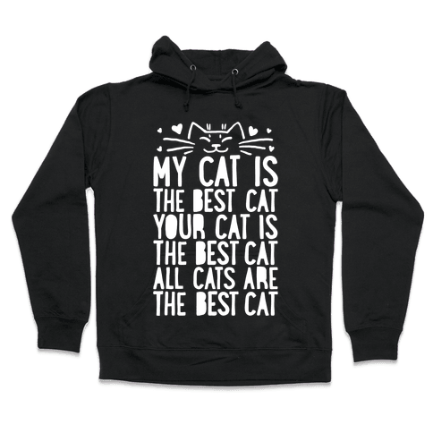 Every Cat Is The Best Cat Hooded Sweatshirt
