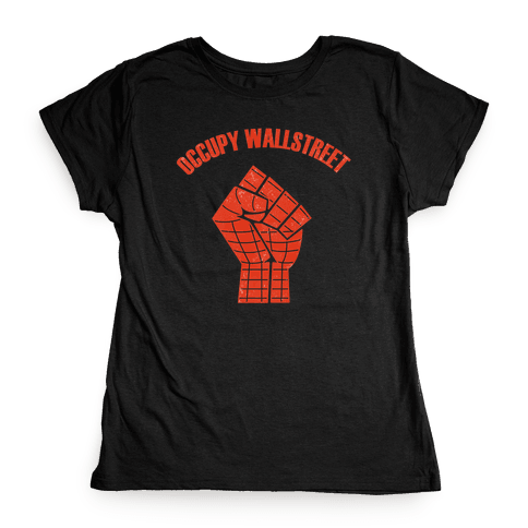 Occupy Wallstreet  Womens T-Shirt