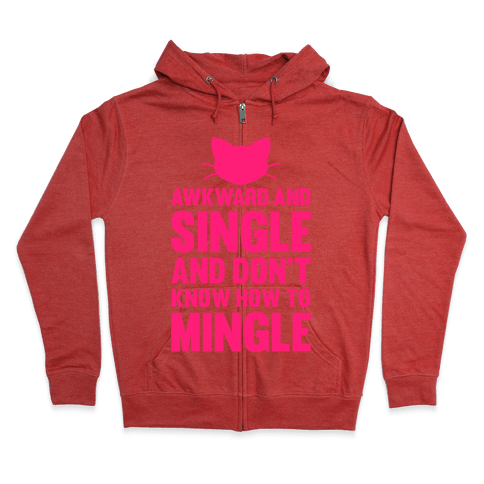 Awkward And Single Zip Hoodie