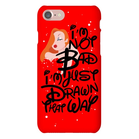 I'm Not Bad I'm Just Drawn That Way Phone Case