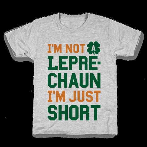 I'm Not A Leprechaun I'm Just Short Kids T-Shirt