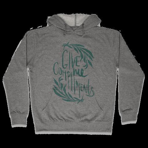 Give Me Compliments Hooded Sweatshirt