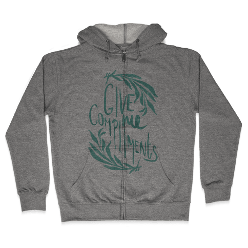Give Me Compliments Zip Hoodie