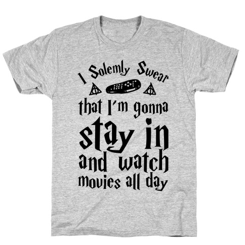 I Solemnly Swear That I'm Gonna Watch Movies All Day T-Shirt