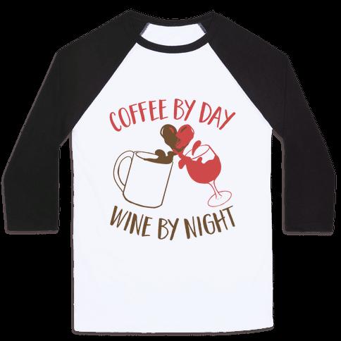 Coffee by Day, Wine by Night Baseball Tee