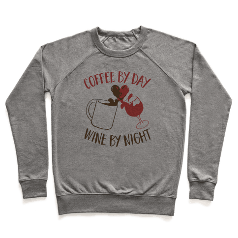 Coffee by Day, Wine by Night Pullover