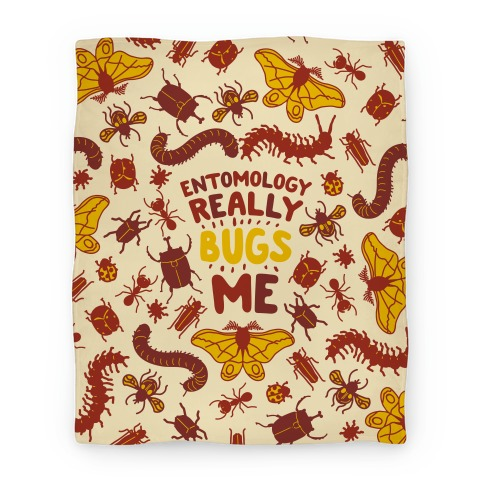 Entomology Really Bugs Me Blanket