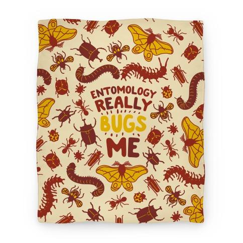 Entomology Really Bugs Me Blanket