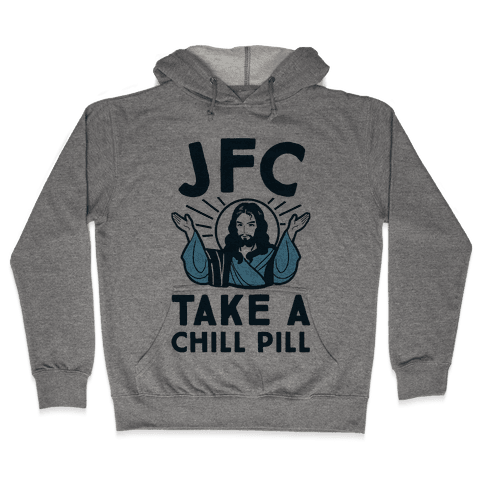 JFC Take a Chill Pill Hooded Sweatshirt