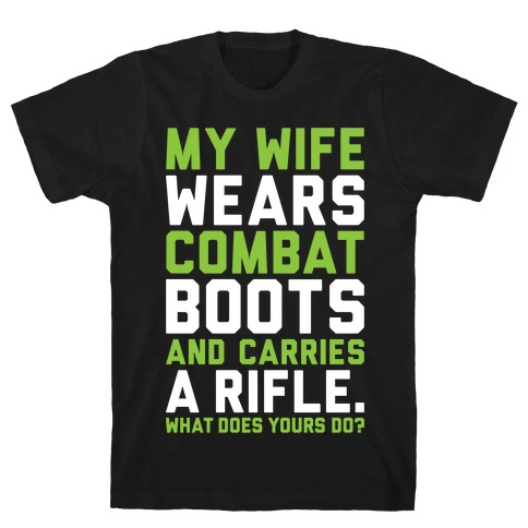 My Wife Wears Combat Boots Mens T-Shirt