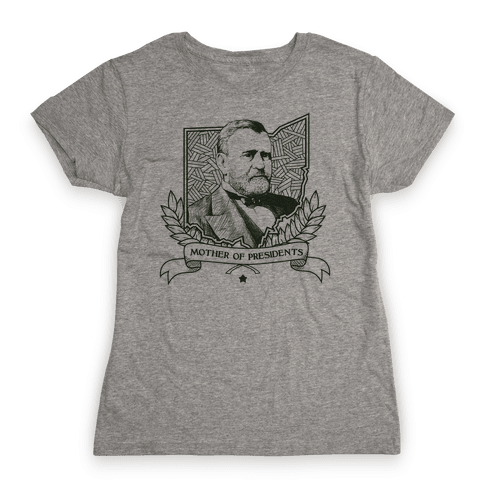 Mother of Presidents Womens T-Shirt