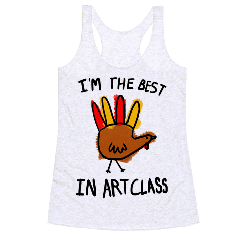 I'm the Best in Art Class!! Racerback Tank Top