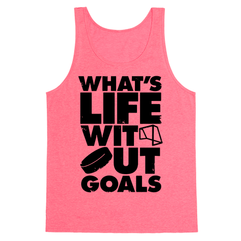 What's Life Without Goals Tank Top