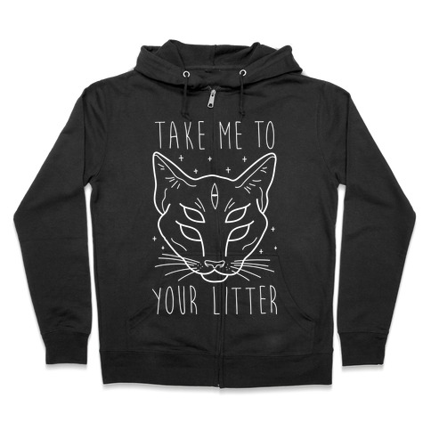 Take Me To Your Litter Zip Hoodie