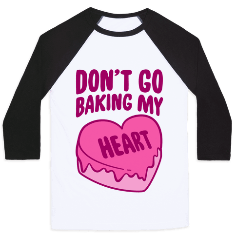 Don't Go Baking My Heart