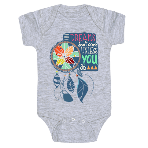 Dreams Don't Work Unless You Do Baby Onesy