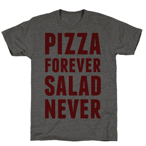 Pizza Forever Salad Never