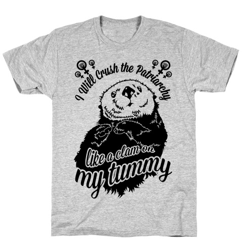 I Will Crush The Patriarchy Like a Clam on my Tummy T-Shirt