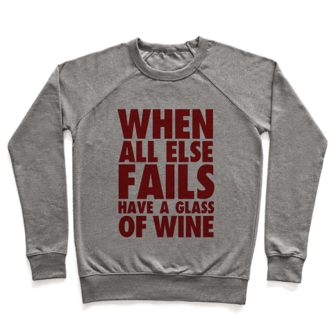 When All Else Fails Have a Glass of Wine Pullover