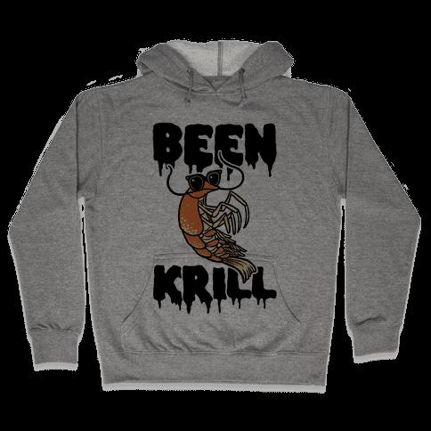 Been Krill Hooded Sweatshirt