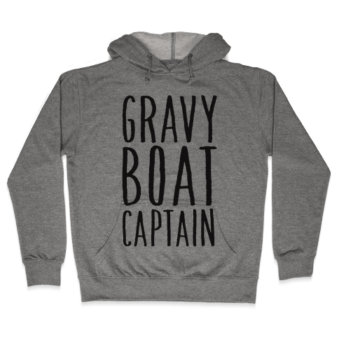 Gravy Boat Captain Hooded Sweatshirt