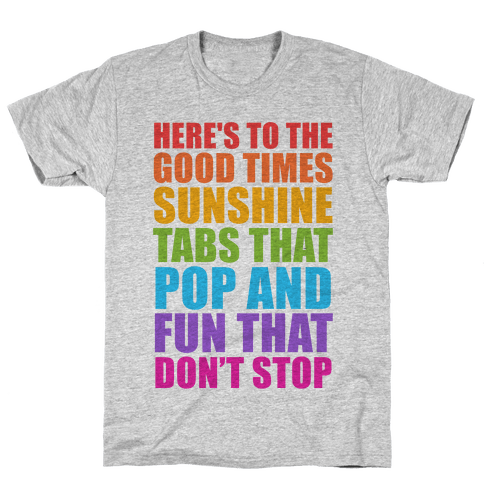 Here's To The Good Times Mens T-Shirt