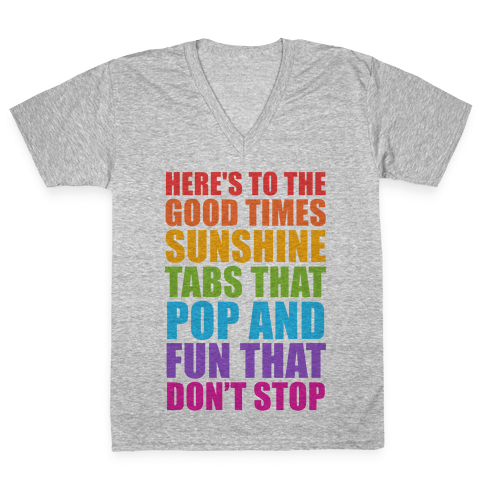 Here's To The Good Times V-Neck Tee Shirt
