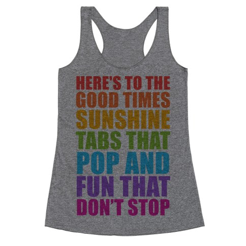Here's To The Good Times Racerback Tank Top