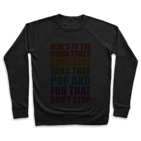 Here's To The Good Times Pullover
