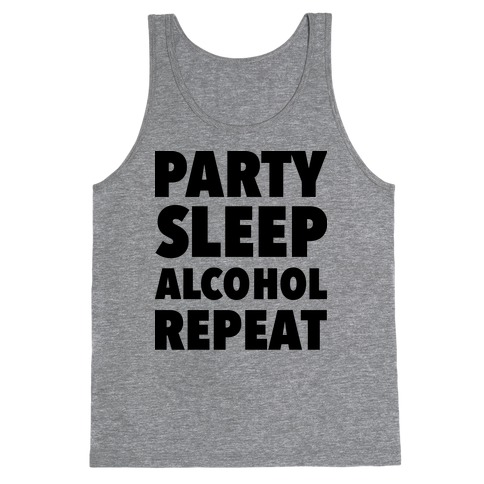 Party Sleep Alcohol Repeat Tank Top
