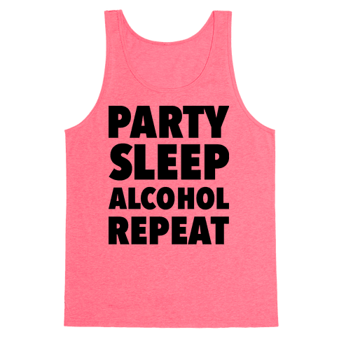 Party Sleep Alcohol Repeat