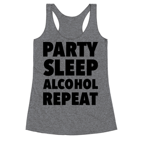 Party Sleep Alcohol Repeat Racerback Tank Top