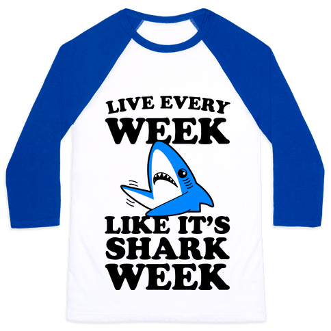 Live Like Every Week Like It's Shark Week