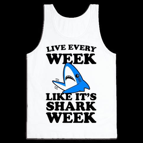 Live Like Every Week Like It's Shark Week Tank Top