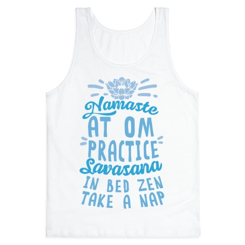 Namaste At Om Practice Savasana In Bed Zen Take A Nap Tank Top