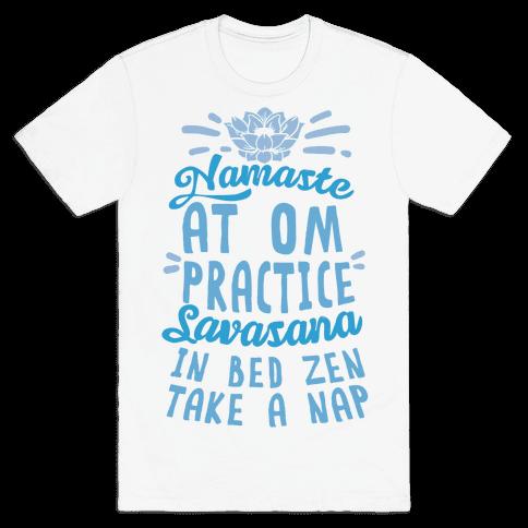 Namaste At Om Practice Savasana In Bed Zen Take A Nap Mens T-Shirt