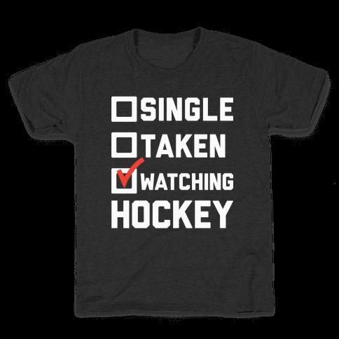 Single Taken Watching Hockey Kids T-Shirt