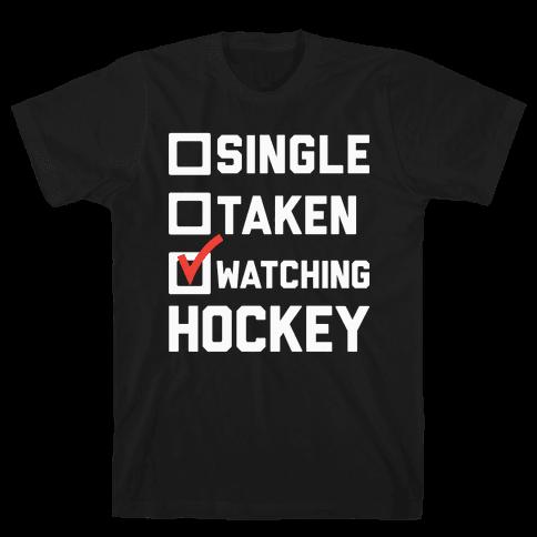 Single Taken Watching Hockey Mens T-Shirt