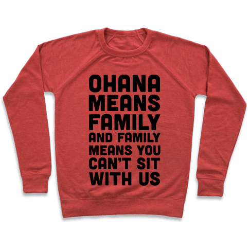 Ohana Means Family and Family Means You Can't Sit With Us! Pullover