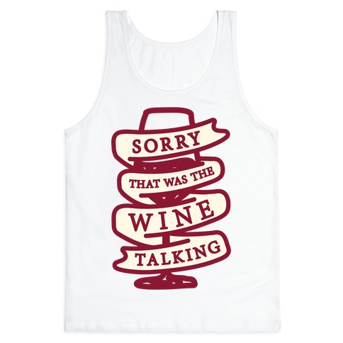 Sorry That Was The Wine Talking Tank Top