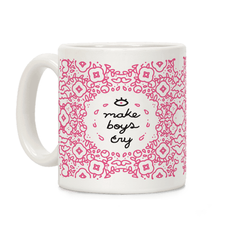 Make Boys Cry Coffee Mug