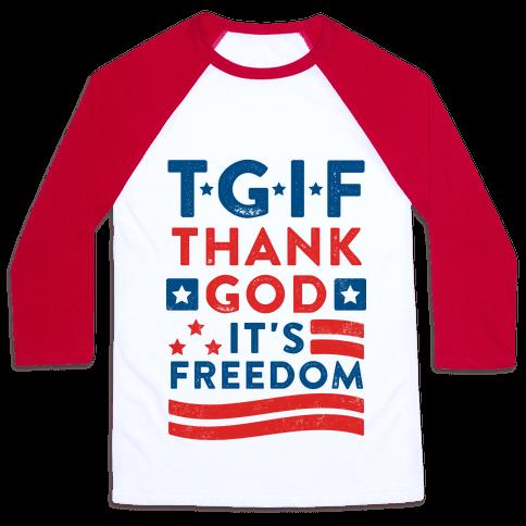 TGIF (Thank God It's Freedom) Baseball Tee