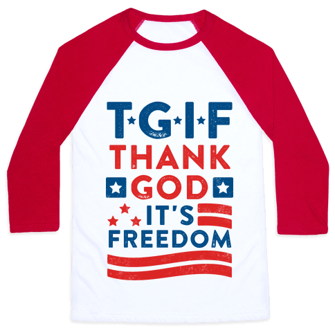 TGIF (Thank God It's Freedom) Baseball Tee