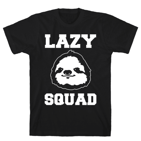 Lazy Squad Mens T-Shirt