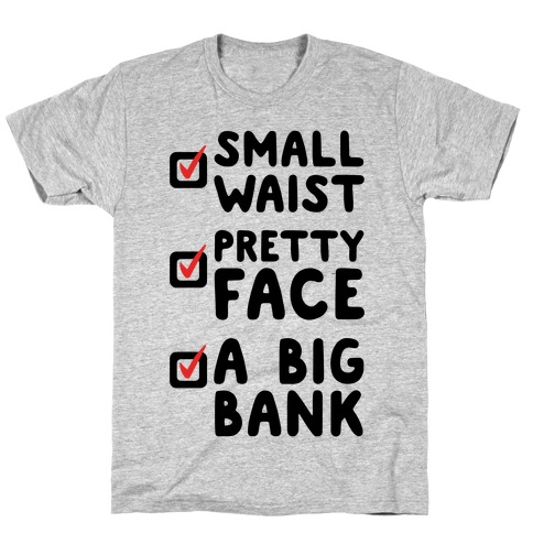 Small Waist Pretty Face and A Big Bank T-Shirt