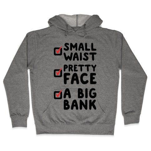 Small Waist Pretty Face and A Big Bank Hooded Sweatshirt