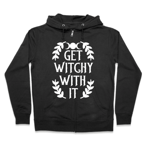 Get Witchy With It Zip Hoodie