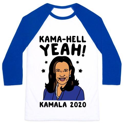 Kama-Hell Yeah Kamala Harris 2020 Baseball Tee